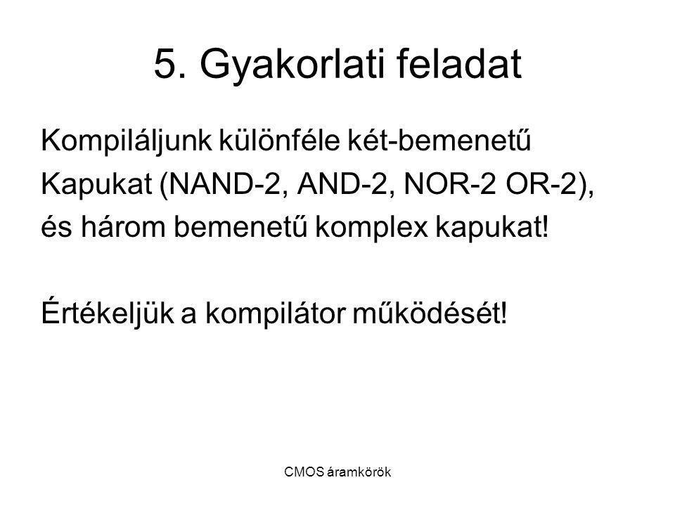 5. Gyakorlati feladat Kompiláljunk különféle két-bemenetű