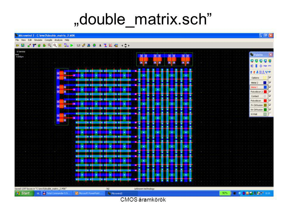 """double_matrix.sch CMOS áramkörök"