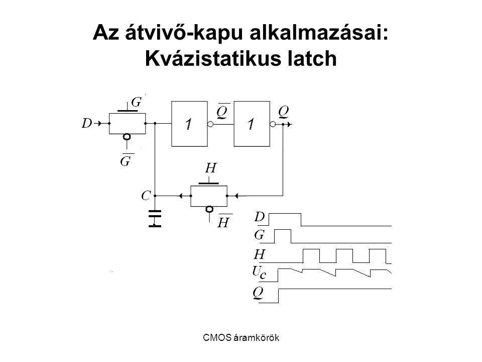 Az átvivő-kapu alkalmazásai: Kvázistatikus latch