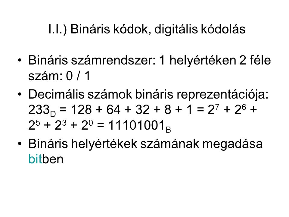 I.I.) Bináris kódok, digitális kódolás