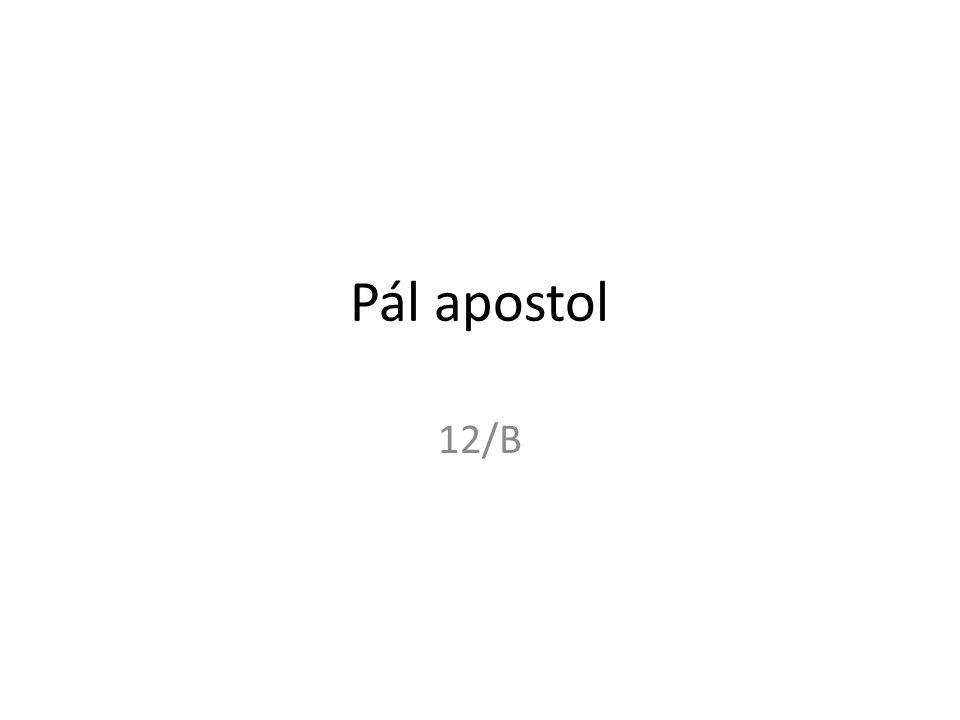 Pál apostol 12/B