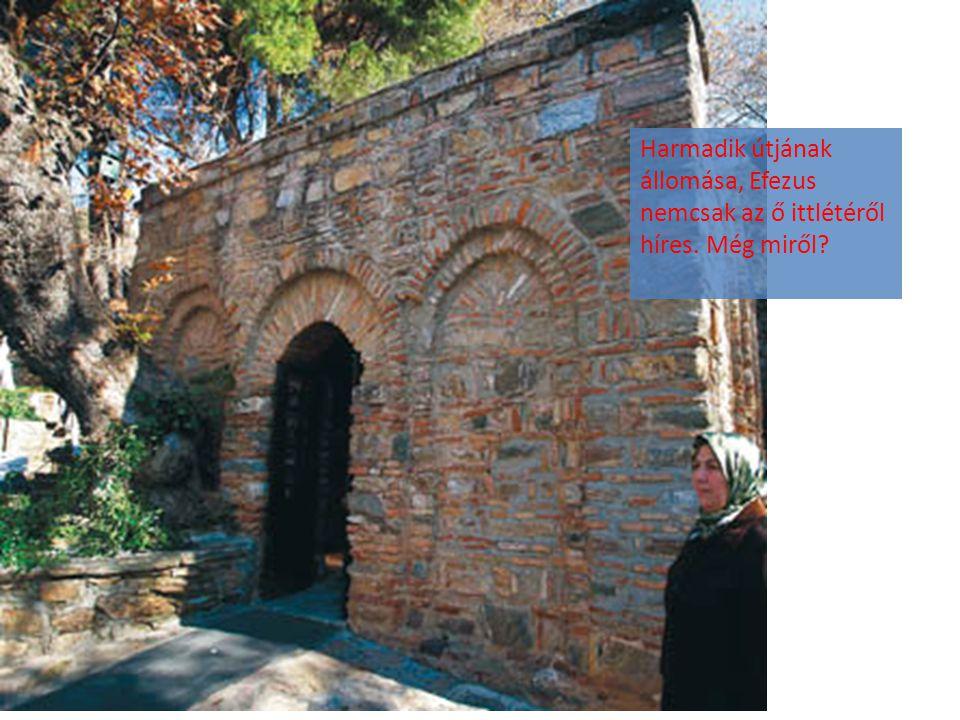 Harmadik útjának állomása, Efezus nemcsak az ő ittlétéről híres