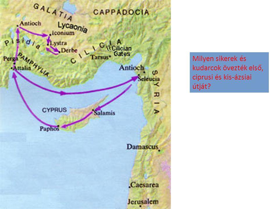 Milyen sikerek és kudarcok övezték első, ciprusi és kis-ázsiai útját