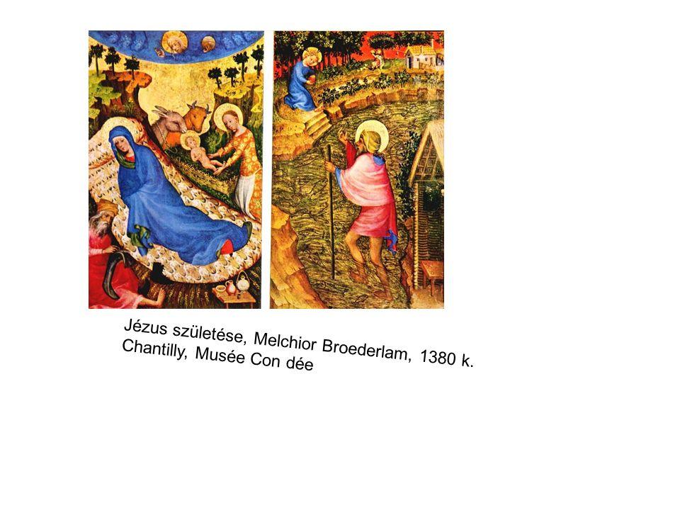 Jézus születése, Melchior Broederlam, 1380 k. Chantilly, Musée Con dée