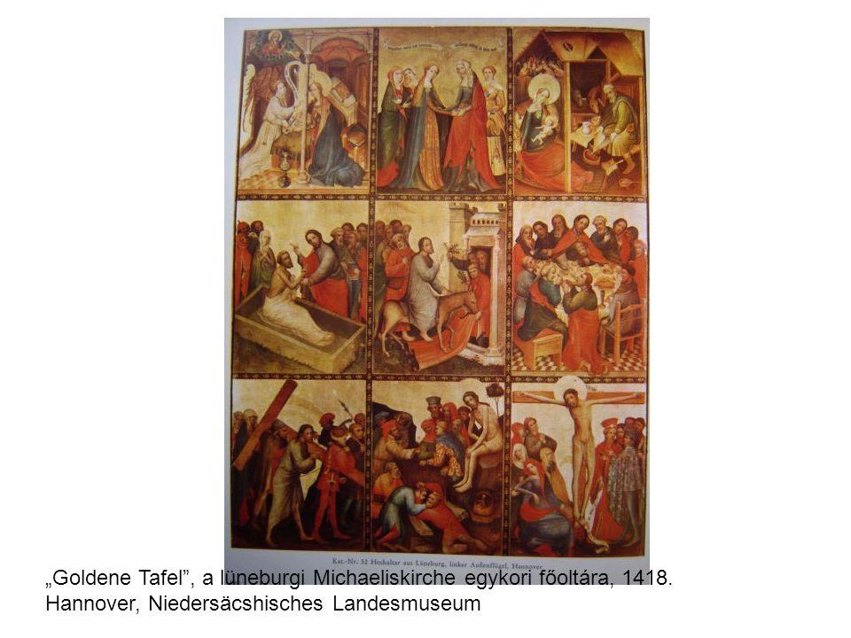 """Goldene Tafel , a lüneburgi Michaeliskirche egykori főoltára, 1418"