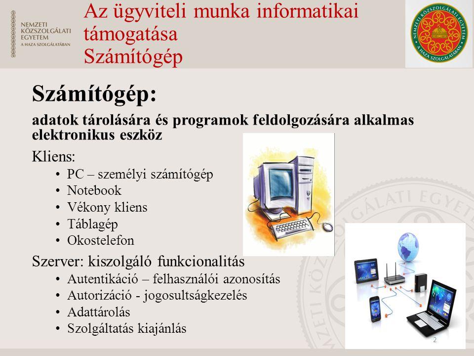 Az ügyviteli munka informatikai támogatása Számítógép