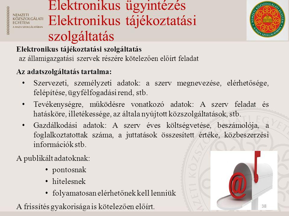 Elektronikus ügyintézés Elektronikus tájékoztatási szolgáltatás