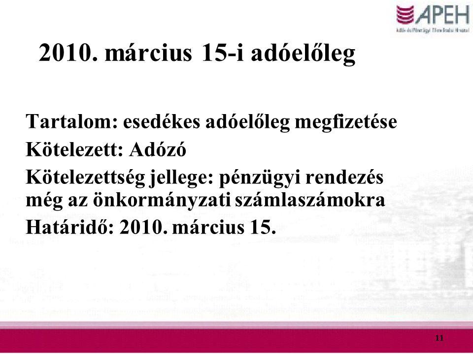 2010. március 15-i adóelőleg Tartalom: esedékes adóelőleg megfizetése