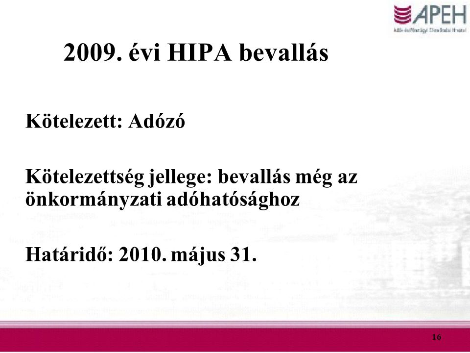 2009. évi HIPA bevallás Kötelezett: Adózó