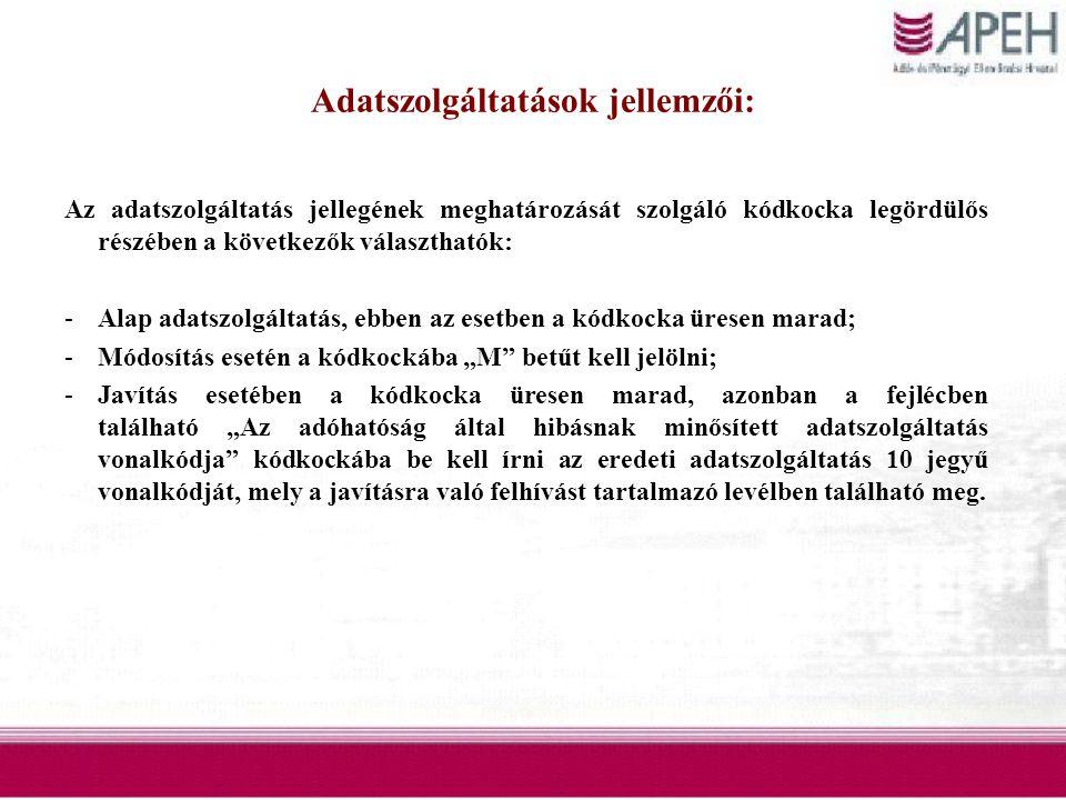 Adatszolgáltatások jellemzői: