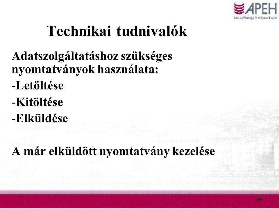Technikai tudnivalók Adatszolgáltatáshoz szükséges nyomtatványok használata: Letöltése. Kitöltése.