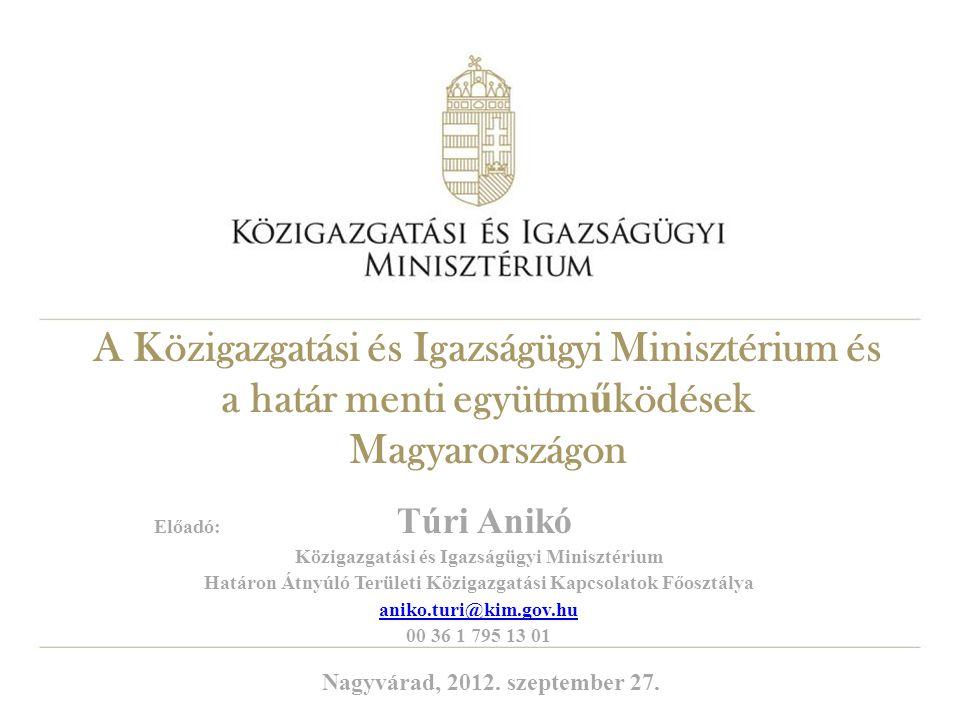 A Közigazgatási és Igazságügyi Minisztérium és a határ menti együttműködések Magyarországon