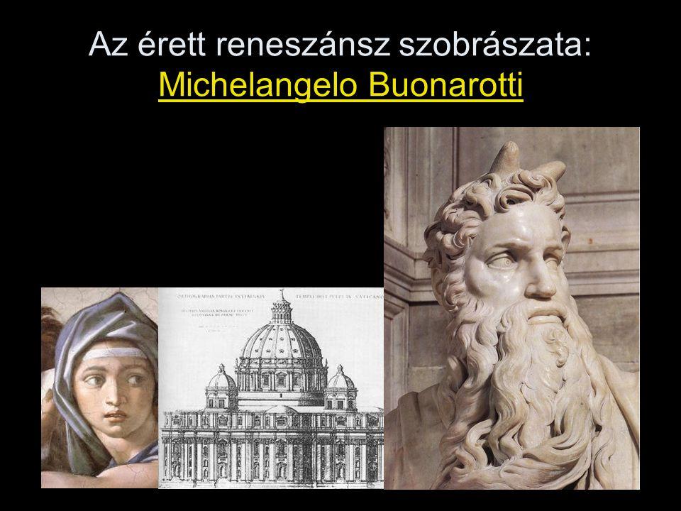 Az érett reneszánsz szobrászata: Michelangelo Buonarotti