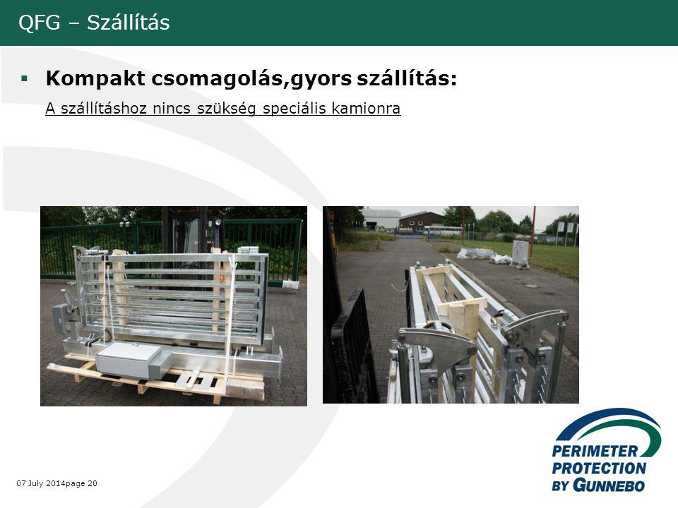QFG – Szállítás Kompakt csomagolás,gyors szállítás: A szállításhoz nincs szükség speciális kamionra