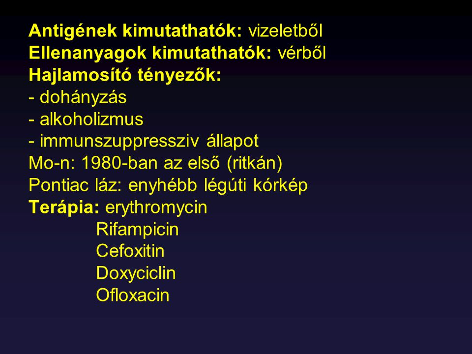 Antigének kimutathatók: vizeletből