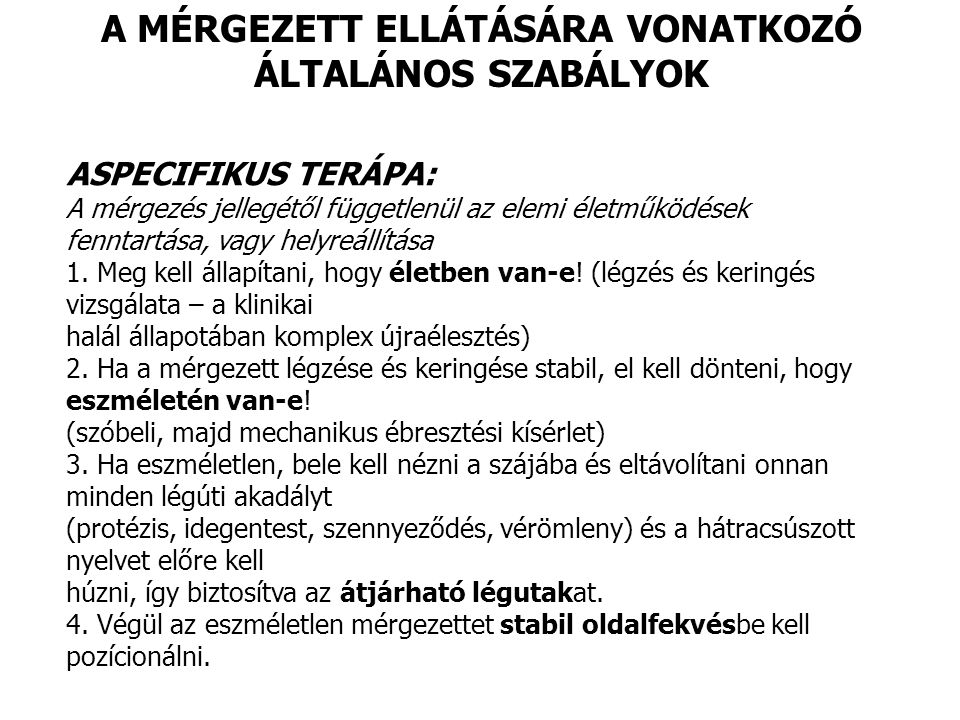 A MÉRGEZETT ELLÁTÁSÁRA VONATKOZÓ ÁLTALÁNOS SZABÁLYOK