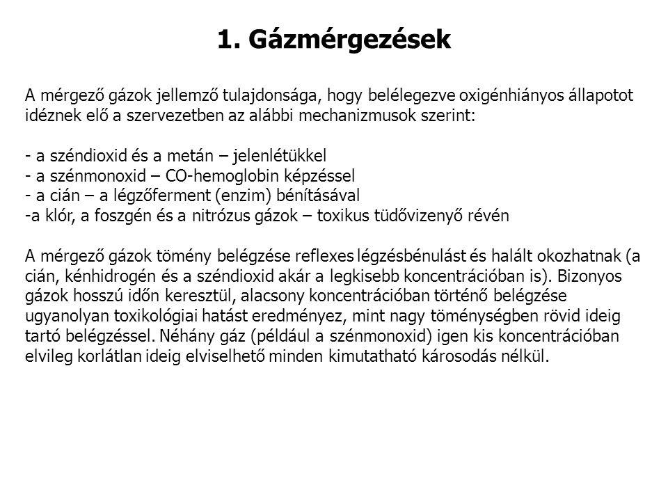 1. Gázmérgezések A mérgező gázok jellemző tulajdonsága, hogy belélegezve oxigénhiányos állapotot.