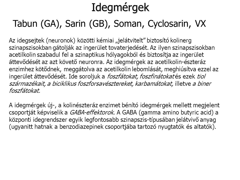 Idegmérgek Tabun (GA), Sarin (GB), Soman, Cyclosarin, VX