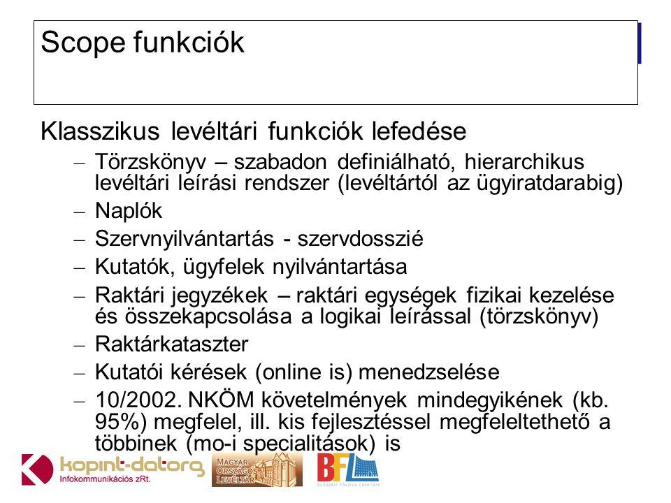 Scope funkciók Klasszikus levéltári funkciók lefedése
