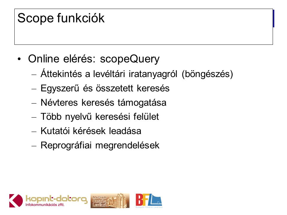 Scope funkciók Online elérés: scopeQuery