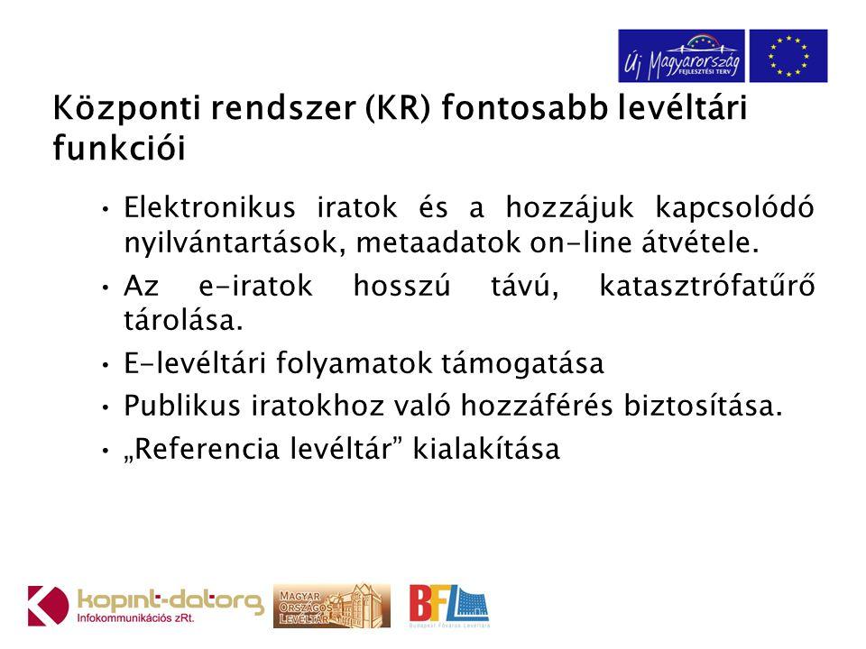 Központi rendszer (KR) fontosabb levéltári funkciói