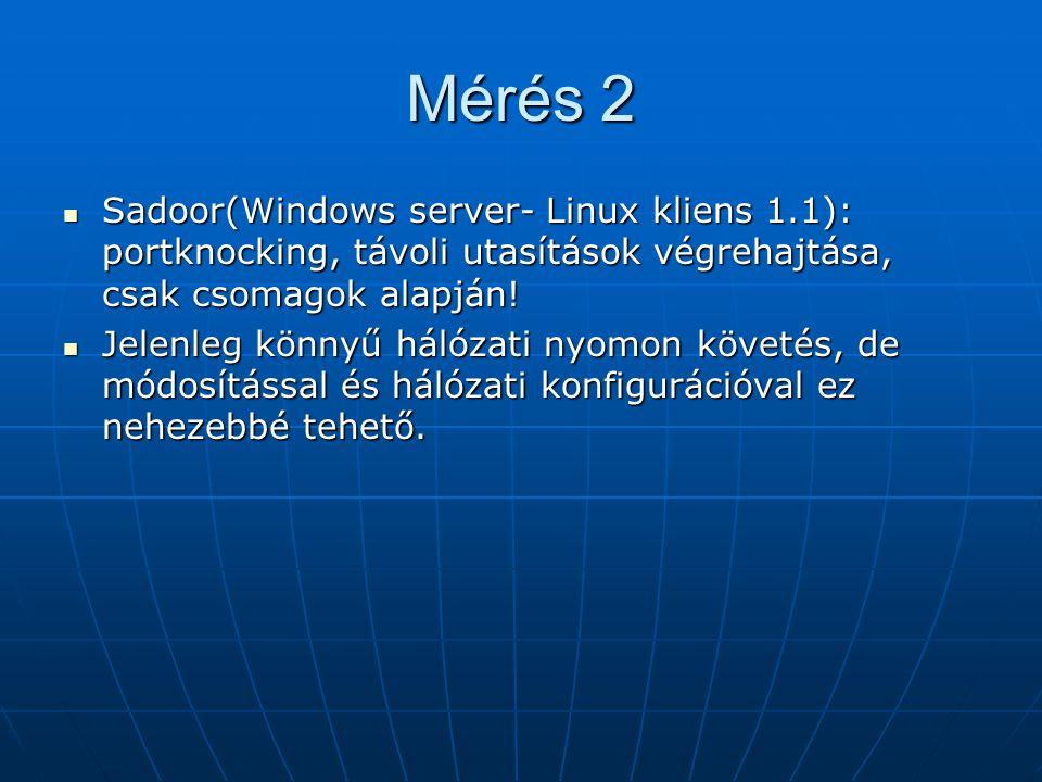Mérés 2 Sadoor(Windows server- Linux kliens 1.1): portknocking, távoli utasítások végrehajtása, csak csomagok alapján!