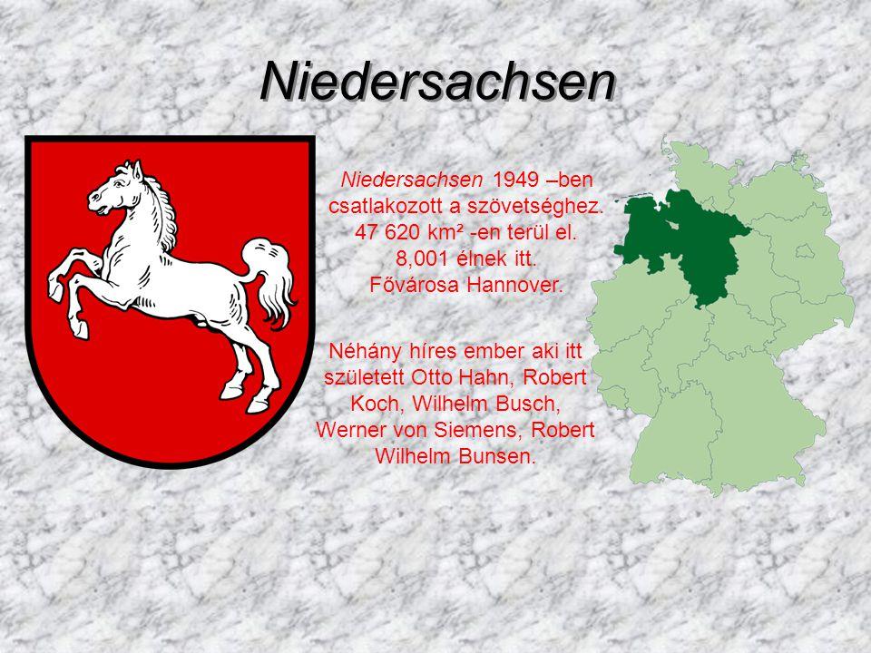 Niedersachsen Niedersachsen 1949 –ben csatlakozott a szövetséghez. 47 620 km² -en terül el. 8,001 élnek itt. Fővárosa Hannover.