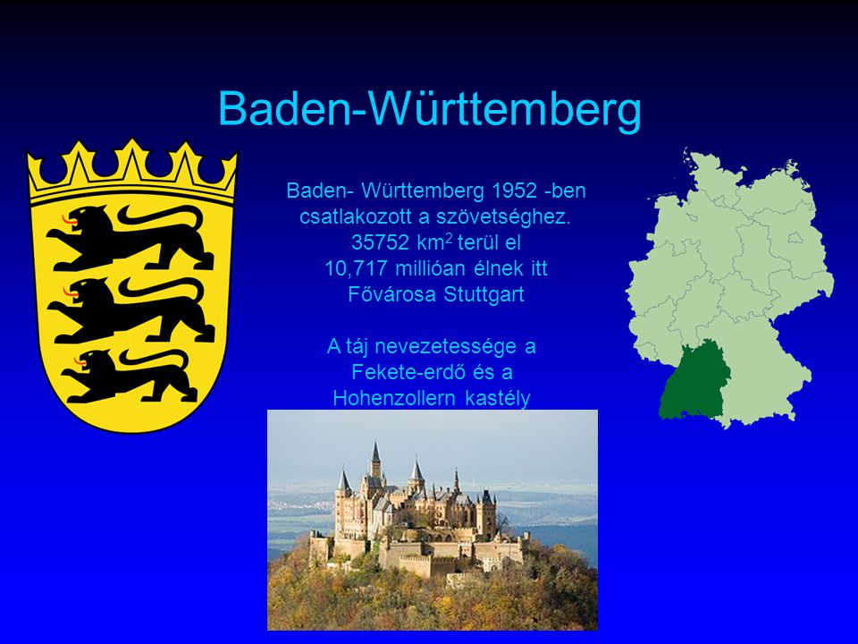 A táj nevezetessége a Fekete-erdő és a Hohenzollern kastély