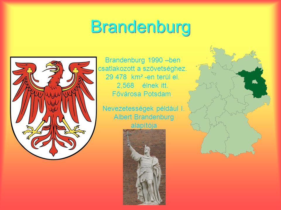 Nevezetességek például I. Albert Brandenburg alapítója