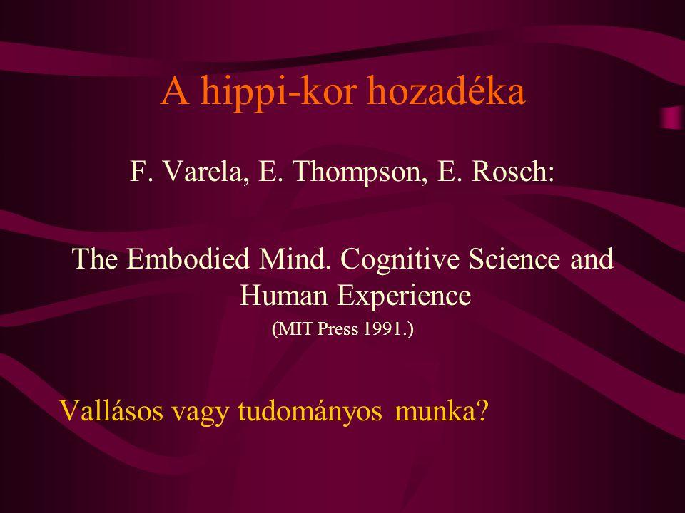 A hippi-kor hozadéka F. Varela, E. Thompson, E. Rosch: