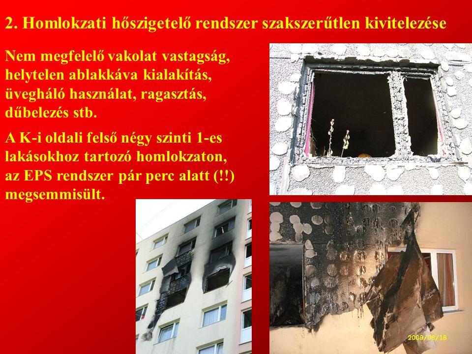2. Homlokzati hőszigetelő rendszer szakszerűtlen kivitelezése
