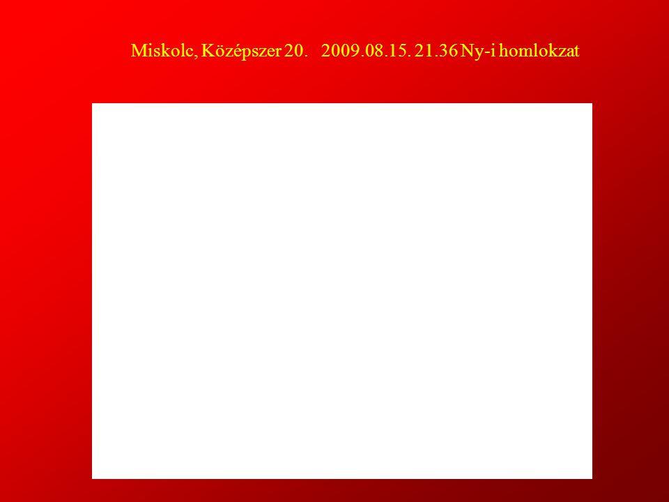 Miskolc, Középszer 20. 2009.08.15. 21.36 Ny-i homlokzat