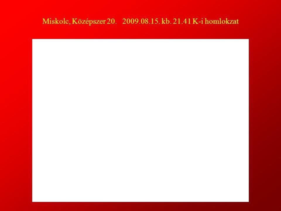 Miskolc, Középszer 20. 2009.08.15. kb. 21.41 K-i homlokzat