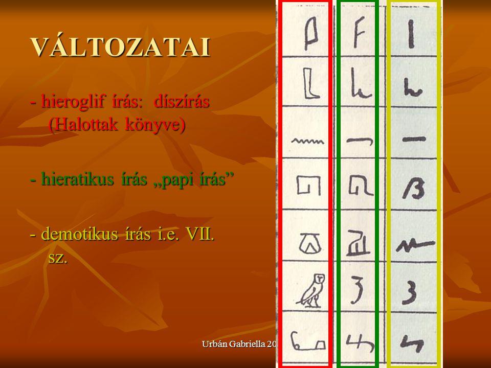 VÁLTOZATAI - hieroglif írás: díszírás (Halottak könyve)