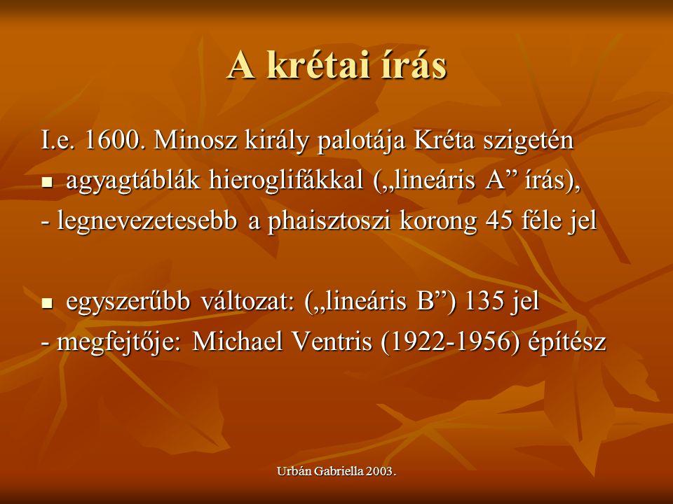 A krétai írás I.e. 1600. Minosz király palotája Kréta szigetén