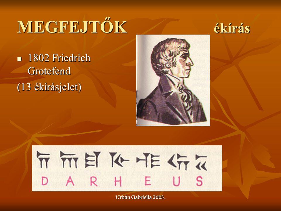 MEGFEJTŐK ékírás 1802 Friedrich Grotefend (13 ékírásjelet)