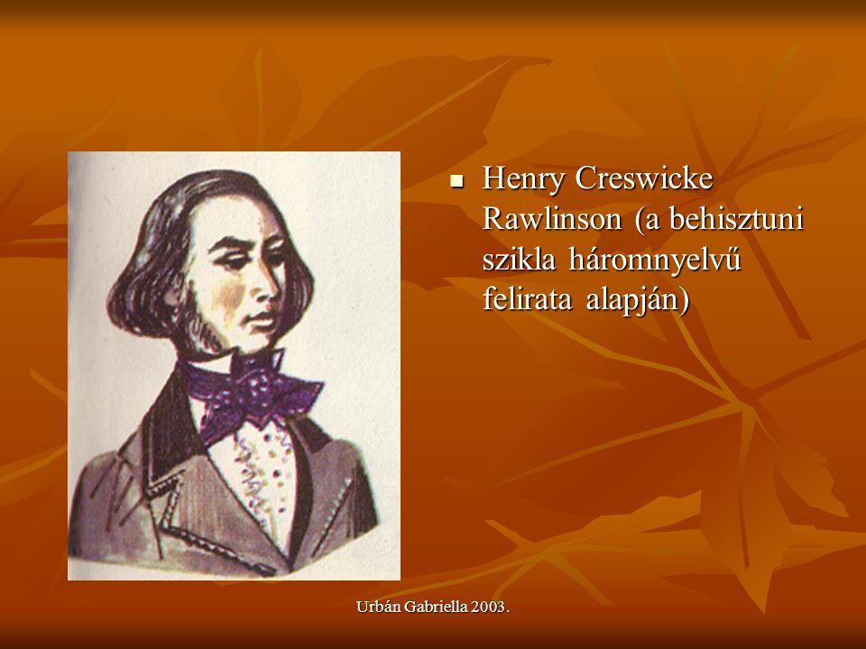 Henry Creswicke Rawlinson (a behisztuni szikla háromnyelvű felirata alapján)