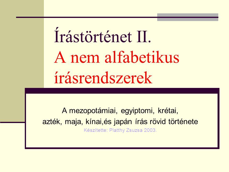 Írástörténet II. A nem alfabetikus írásrendszerek