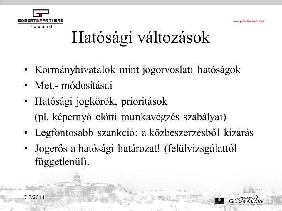 Hatósági változások Kormányhivatalok mint jogorvoslati hatóságok