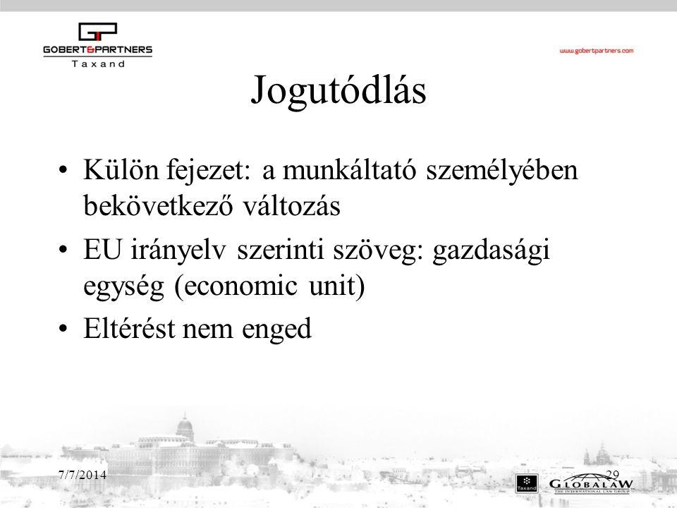 Jogutódlás Külön fejezet: a munkáltató személyében bekövetkező változás. EU irányelv szerinti szöveg: gazdasági egység (economic unit)