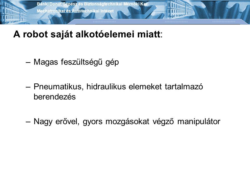 A robot saját alkotóelemei miatt: