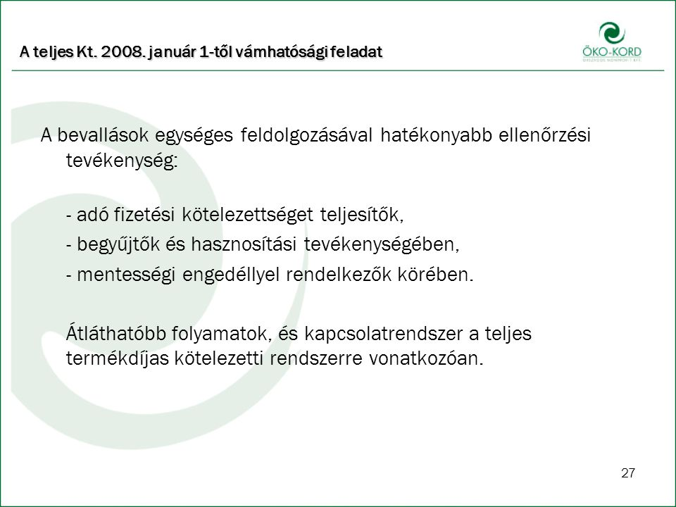 A teljes Kt. 2008. január 1-től vámhatósági feladat