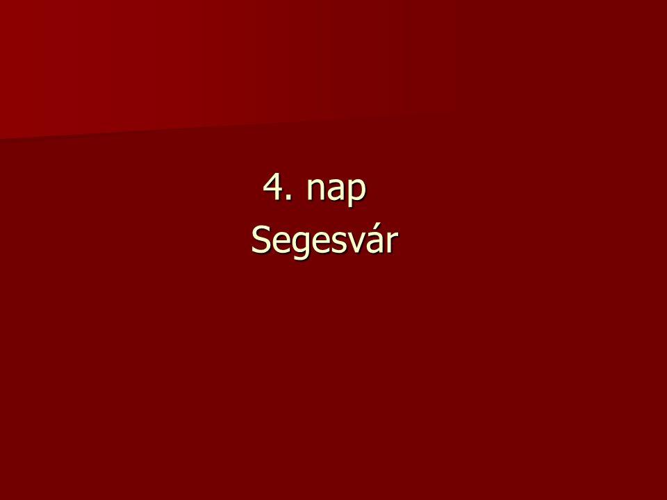 4. nap Segesvár