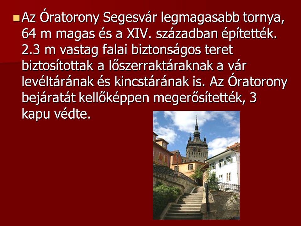 Az Óratorony Segesvár legmagasabb tornya, 64 m magas és a XIV