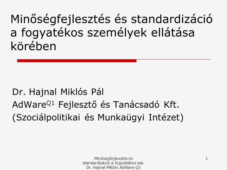 Minőségfejlesztés és standardizáció a fogyatékos személyek ellátása körében