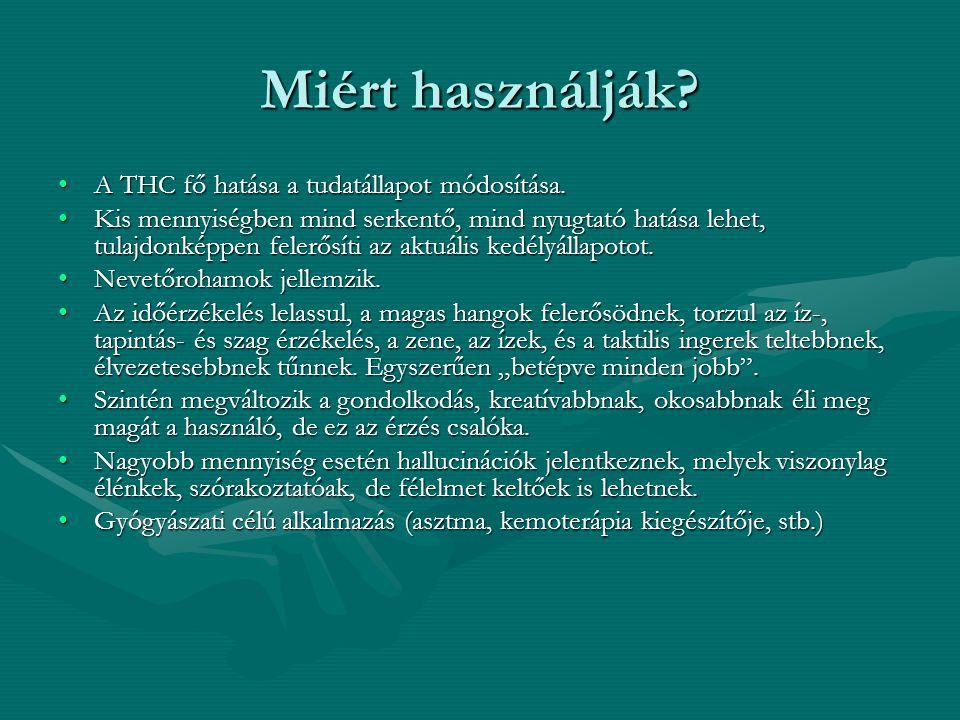 Miért használják A THC fő hatása a tudatállapot módosítása.