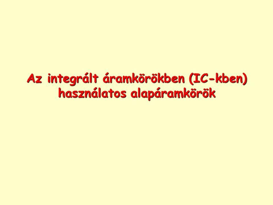 Az integrált áramkörökben (IC-kben) használatos alapáramkörök