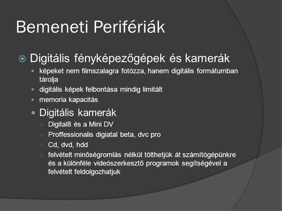 Bemeneti Perifériák Digitális fényképezőgépek és kamerák