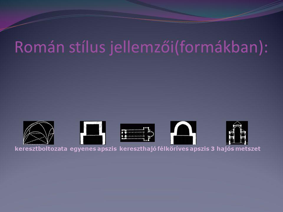 Román stílus jellemzői(formákban):