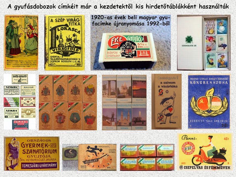 A gyufásdobozok címkéit már a kezdetektől kis hirdetőtáblákként használták